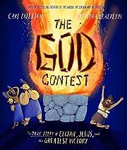 The God Contest: The True Story of Elijah,…