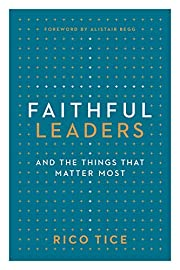 Faithful Leaders and the Things That Matter…