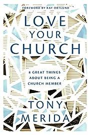 Love Your Church de Tony Merida
