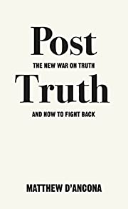 Post-Truth: The New War on Truth and How to…