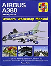 Airbus A380 Owner's Workshop Manual: 2005 to…