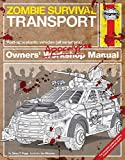 Zombie Survival Transport Manual: Post-apocalyptic vehicles (all variations) (Haynes Manuals)