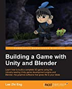 Building a Game with Unity and Blender by…