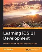 Learning iOS UI Development by Yari…