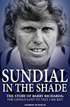 Sundial in the Shade: The Story of Barry…