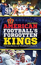 American Football's Forgotten Kings:…