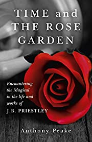 Time and The Rose Garden: Encountering The…