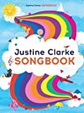 Justine Clarke songbook / music arranged by Peter Dasent ; illustrations by Beci Orpin