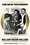 Come and get these memories : The story of holland -dozier-holland, motown's incomparable songwriters