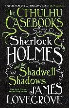 The Cthulhu Casebooks - Sherlock Holmes and…