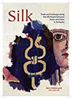 Silk: Trade and Exchange along the Silk…