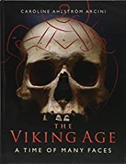 The Viking Age: A Time with Many Faces: A…