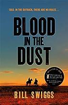 Blood in the Dust by Bill Swiggs
