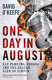 One Day in August: Ian Fleming, Enigma, and…