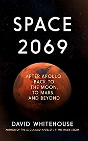 Space 2069: After Apollo: Back to the Moon,…