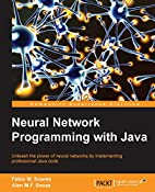 Neural Network Programming with Java by Alan…