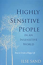 Highly sensitive people : in an insensitive…