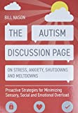 The autism discussion page on stress, anxiety, shutdowns and meltdowns