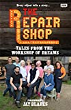 The Repair Shop: Stories from the Workshop of Dreams