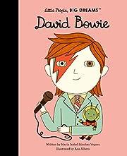 David Bowie (Little People, BIG DREAMS, 30)…