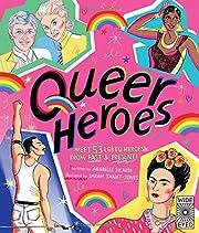Queer Heroes: Meet 53 LGBTQ Heroes From Past…
