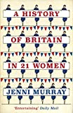 A history of Britain in 21 women : a personal selection / Jenni Murray