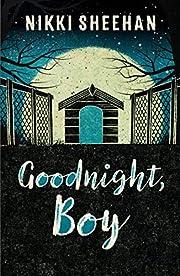 Goodnight, Boy – tekijä: Nikki Sheehan