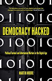 Democracy Hacked: Political Turmoil and…