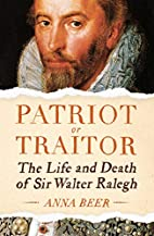 Patriot or Traitor: The Life and Death of…