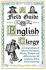 A Field Guide to the English Clergy: A…