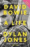 David Bowie : a life / Dylan Jones