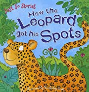 Just So Stories How the Leopard Got His…