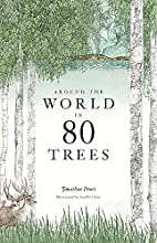 Around the world in 80 trees by Jonathan…