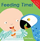 Feeding Time! (Just Like Me!) by Ailie Busby
