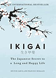 Ikigai: The Japanese secret to a long and…