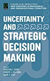 Uncertainty and strategic decision making