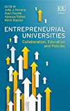 Entrepreneurial universities : collaboration, education and policies / edited by João J. Ferreira, Alain Fayolle, Vanessa Ratten, Mário Raposo