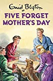 Five forget Mother's Day / text by Bruno Vincent