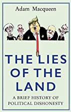 The Lies of the Land: A Brief History of…
