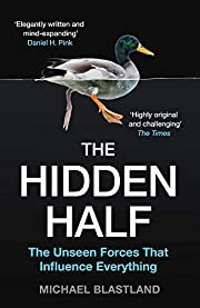The Hidden Half: The unseen forces that…