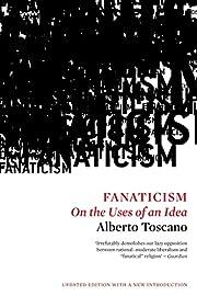 Fanaticism: On the Uses of an Idea av…