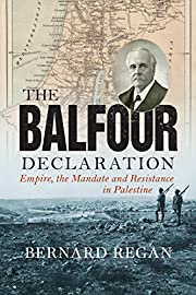 The Balfour Declaration: Empire, the Mandate…
