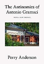 The Antinomies of Antonio Gramsci by Perry…