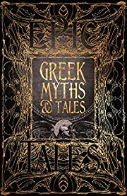 Greek Myths & Tales: Epic Tales (Gothic…