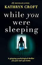 While You Were Sleeping by Kathryn Croft