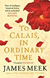 To Calais, In Ordinary Time (202 POCHE) por…