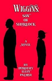 Wiggins: Son of Sherlock de Dorothy Ellen…