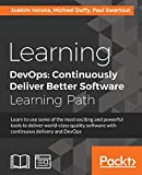 Learning DevOps : Continuously Deliver Better Software / Verona, Joakim