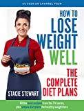 How to Lose Weight Well: The Complete Diet Plans: All the best recipes from the TV series, plus simple diet plans for healthy weight loss Book