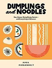 Dumplings and Noodles: Bao, Gyoza, Biang…